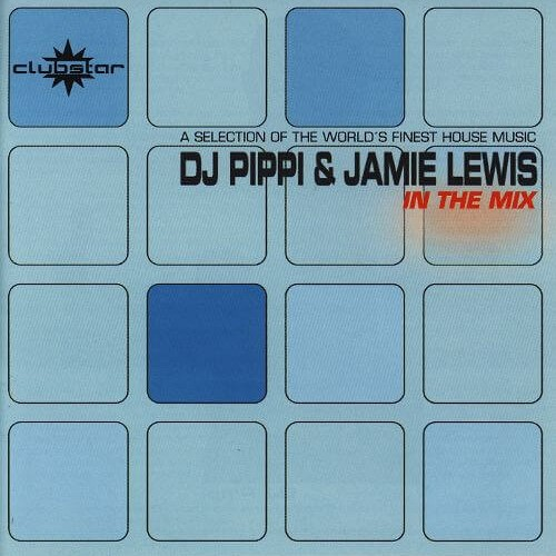 DJ Pippi & Jamie Lewis In The Mix 1