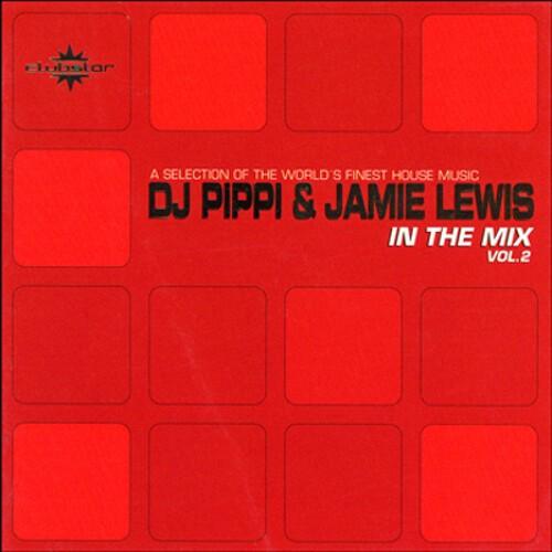 DJ Pippi & Jamie Lewis In The Mix Vol.2