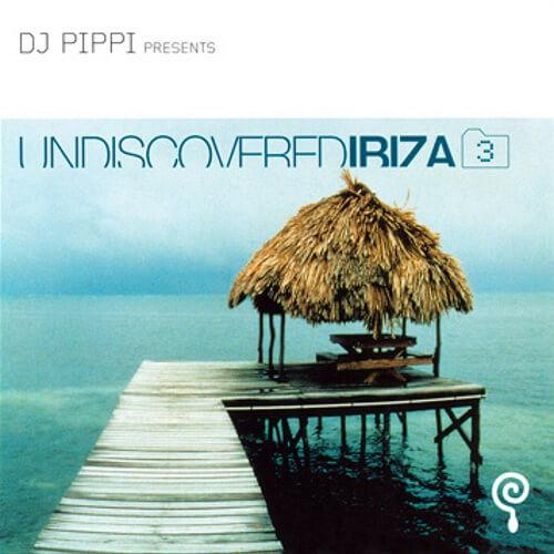 DJ Pippi Undiscovered Ibiza Compilation Vol.3