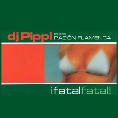 DJ Pippi presents Pasion Flamenco Ifatalfatal
