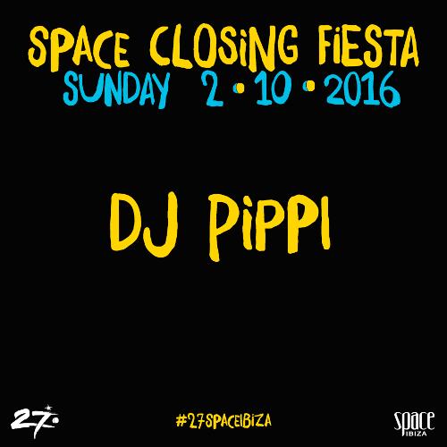 Dj Pippi @ Space Closing 2016